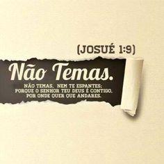 """""""Não to mandei eu? Esforça-te, e tem bom ânimo; não te atemorizes, nem te espantes; porque o Senhor teu Deus está contigo, por onde quer que andares.""""JOSUÉ 1:9  #NaoTemas #TemBomAnimo https://www.bibliaga.com/index.php/testamentos/velho-testamento-livros/195-josue/josue-1/5863-josue-1-9"""