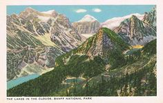 1930's postcard of The Lakes In The Clouds - Banff National Park. Along the line of The Canadian Pacific Railway.
