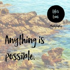 #believe anything is possible