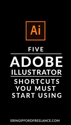 Save loads of time when you start implementing these 5 Adobe Illustrator Shortcuts!
