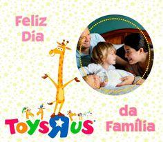 #FelizDiaDaFamília  #ToysRUs #Brinquedos #Toys