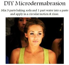 DIY Microdermabrasion: Mix 3 parts baking soda and 1 part water into a paste and apply in a circular motion.