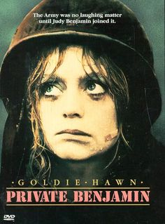 Private Benjamin (1980) - Goldie Hawn is timeless. I enjoy this film, it is funny , but it also shows how a pampered princess grows into a strong ,independent woman !