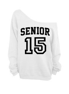 Senior - Class of 2015 - White Slouchy Oversized Sweatshirt