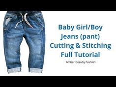 Baby Girl/Boy Jeans (pant) Cutting And Stitching Full Tutorial Boys Jeans, Jeans Pants, Affordable Fashion, Amber, Fashion Beauty, Kids Fashion, Stitching, Channel, Youtube