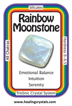 "Rainbow Moonstone, ""I am balanced and in tune with my emotions.""  Rainbow Moonstone connects us to Divine Inspiration, and channels it into our own intuition. It also enhances one's emotional vision, bringing greater creative abilities and freedom of expression.  Code HCPIN10 = 10% off  www.healingcrystals.com/advanced_search_result.php?dropdown=Search+Products...&keywords=rainbow+moon  www.healingcrystals.com/Crystal_Information_Cards___Oracle_Decks_1__2_and_3.html"