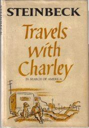 Travels with Charley: In Search of America.  John Steinbeck wrote many fine novels, but this book of memoirs is probably my favorite.