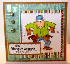 Art Impressions Rubber Stamps: Weekend Warrior (Sku#4378) Handmade masculine carpenter/contractor card. Ai Heroes