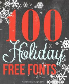 Awesome collection of 100 FREE Holiday fonts. These are the best fonts to use for your holiday cards, party invitations and printables! #holidayfonts #freechristmasfonts #freefonts #fontsforcutfiles