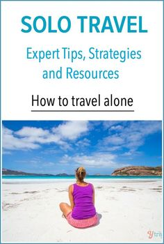 Thinking of solo travel? Get expert tips, strategies and resources on how to travel alone, especially for women traveling alone!