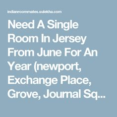 Need A Single Room In Jersey From June For An Year (newport, Exchange Place, Grove, Journal Square) in Jersey City NJ | 907816 - Sulekha Roommates