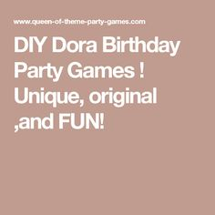 DIY Dora Birthday Party Games ! Unique, original ,and FUN!