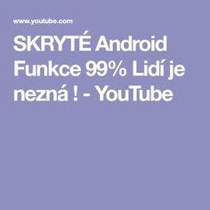SKRYTÉ Android Funkce 99% Lidí je nezná ! - YouTube Android, Youtube, Youtubers, Youtube Movies