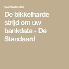 De bikkelharde strijd om uw bankdata  - De Standaard