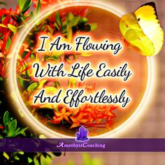 Today's Affirmation: I Am Flowing With Life Easily And Effortlessly <3 #affirmation #coaching