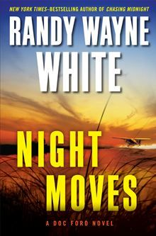 Night Moves by Randy Wayne White. The stunning new thriller—the twentieth Doc Ford novel—from the New York Times–bestselling author. Buy it on #Kobo: http://www.kobobooks.com/ebook/Night-Moves/book-axVrELmrckC258Sb_v1WEA/page1.html