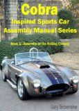 The Cobra Inspired Sports Car Assembly Manual Series Book 3 – Assembly of the Rolling Chassis | Vintage Ford Parts - VintageFordPart.com