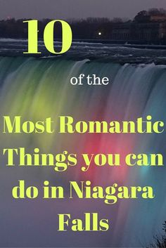 10 of the Most Romantic Things you can do in Niagara Falls - Romantic travel Romantic Destinations, Romantic Vacations, Romantic Getaways, Romantic Travel, Travel Destinations, Romantic Things, Most Romantic, Romantic Moments, Romantic Ideas