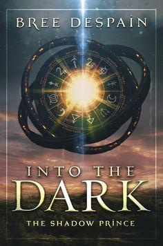 El Extraño Gato del Cuento: Bree Despain: Into The Dark #1 — The Shadow Prince