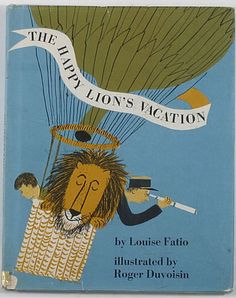 """the happy lion's vacation"" louise fatio - roger duvoisin 1967"