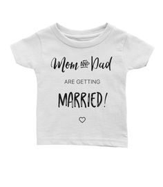 This adorable unisex kids shirt is perfect for photos and engagement announcements! details + info: Phrase Mom and Dad are getting Married Available in White shirt with Black Writing or White shirt with Black Writing 100% cotton jersey Ribbed crew neck kid-sized version of a