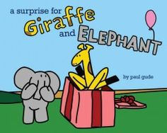 Friday, February 13 & Saturday, February 14, 2015. Quiet Giraffe and chatty Elephant have a friendship that sees them through misunderstanding, disappointment, and an interesting surprise.