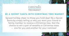 Enter @xmastreemarket's #BeASecretSantaWithCTM for a chance to win for you and your nominee a pair of Christmas wreaths or a grand winner of a pair of Christmas trees!