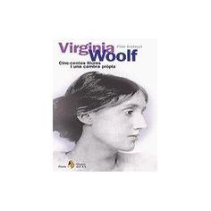Virginia Woolf : cinc-centes lliures i una cambra pròpia.  Biografia amb testimonis que l'han coneguda.