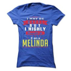 I May Be Wrong But I Highly Doubt It I Am A  MELINDA -  - #hoodie creepypasta #sweater diy. ACT QUICKLY => https://www.sunfrog.com/Names/I-May-Be-Wrong-But-I-Highly-Doubt-It-I-Am-A-MELINDA--T-Shirt-Hoodie-Hoodies-YearName-Birthday-Ladies.html?68278