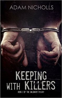 Keeping with Killers (The Salingers Book 1), Adam Nicholls - Amazon.com