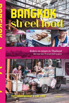 Liefde voor foodtrucks, streetfood en ook graag je vakantie eten nog even vasthouden? De tip dit #Bangkok #Steetfood #kookboek verlengt het allemaal.   #kookboek #streetfood #foodtruck #foodblog #eetblog #musthave #Bangkok #foodinista