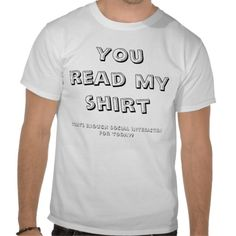 You read my shirt - That\'s enough social interaction for today!