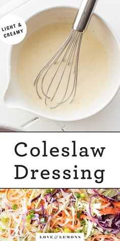 The BEST coleslaw dressing recipe! Made with just 5 ingredients, this easy coleslaw dressing is creamy, tangy, and delicious. You'll never use the store bought kind again!   Love and Lemons #dressing #coleslaw #salad #sidedish Kale Salad Recipes, Summer Salad Recipes, Vegetarian Recipes, Healthy Recipes, Easy Dressing Recipe, Salad Dressing Recipes, Homemade Coleslaw Dressing, Coleslaw Salad, Whole Food Recipes