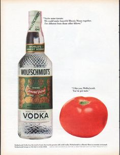 """1961 WOLFSCHMIDT'S VODKA vintage magazine advertisement """"You're some tomato"""" ~ You're some tomato. We could make beautiful Bloody Marys together. I'm different from those other fellows. ... I like you, Wolfschmidt. You've got taste. ... Wolfschmidt's Vodka has the touch of taste that marks genuine old world vodka. Wolfschmidt in a Bloody Mary is a tomato in triumph. Wolfschmidt brings out the best in every drink. ~"""