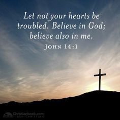 "John ""Let not your heart be troubled: ye believe in God, believe also in me. Scripture Of The Day, Daily Scripture, Faith In Love, Keep The Faith, Bible Verses Quotes, Faith Quotes, Scriptures, Funny Inspirational Quotes, Funny Quotes"