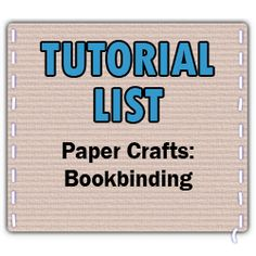 List of Tutorials on Craftster in Paper Crafts: Completed Projects - Bookbinding - PAPER CRAFTS, SCRAPBOOKING & ATCs (ARTIST TRADING CARDS)
