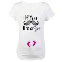 Funny Maternity / Pregnancy Shirt - If You Mustache, It's a Girl - Maternity Cut Shirt - Gender Reveal Shirt