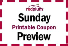 Don't buy the Sunday paper, this site has The Red Plum coupons as online printables. It even gives you a sneak peak of what is coming up.