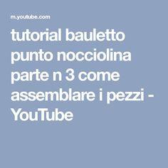 tutorial bauletto punto nocciolina parte n 3 come assemblare i pezzi - YouTube
