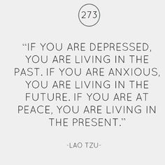 Live in the present.