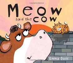 Meow Said the Cow by Emma Dodd,http://www.amazon.com/dp/0545318610/ref=cm_sw_r_pi_dp_51c8sb0WV957980A