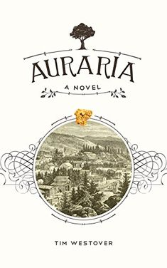 12/19/2014 Today's Featured .99¢ Kindle Book is Out >> Auraria: A Novel @timwestover — Content Mo ~ Mo' Content for You! ~ A Reader Lair FREE KINDLE BOOKS