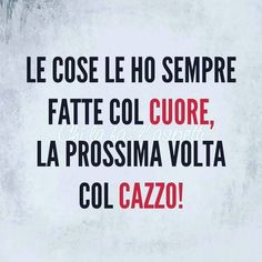 Italian Quotes, Funny Phrases, New Me, True Stories, Karma, Comedy, Funny Pictures, Wisdom, Lol