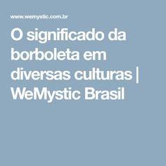 O significado da borboleta em diversas culturas | WeMystic Brasil