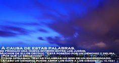 EVANGELIO DE JUAN: A CAUSA DE ESTAS PALABRAS Ju 10,19-21