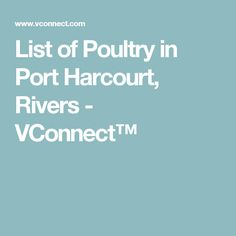 List of Poultry in Port Harcourt, Rivers - VConnect™