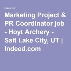 Marketing Project & PR Coordinator job - Hoyt Archery - Salt Lake City, UT | Indeed.com