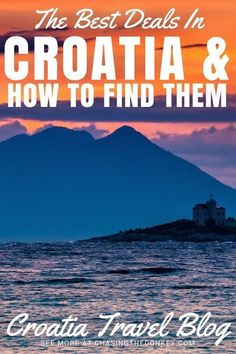 The Best Deals in Croatia & How To Find Them | Croatia Travel Blog