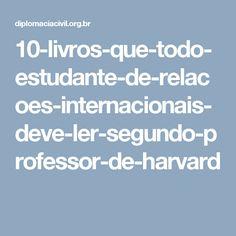 10-livros-que-todo-estudante-de-relacoes-internacionais-deve-ler-segundo-professor-de-harvard
