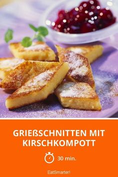 Grießschnitten mit Kirschkompott - smarter - Zeit: 30 Min.   eatsmarter.de